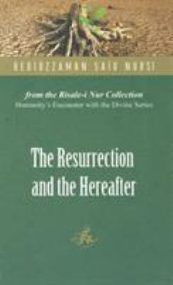 The Resurrection and the Hereafter 9780972065405
