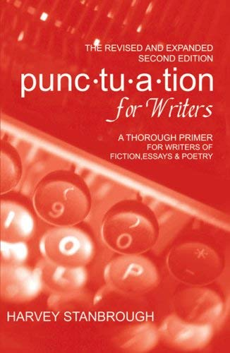 The Revised and Expanded Punctuation for Writers: A Thorough Primer for Writers of Fiction & Essays