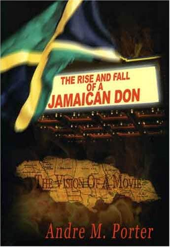 The Rise and Fall of a Jamaican Don 9780973982718