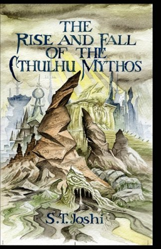 The Rise and Fall of the Cthulhu Mythos 9780978991180