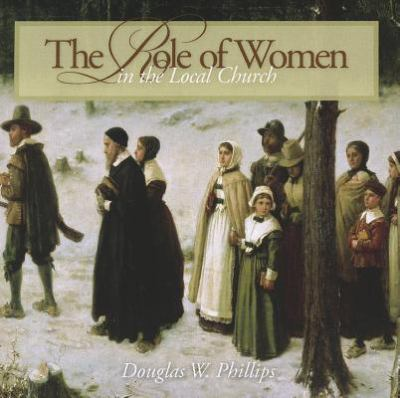 The Role of Women in the Local Church 9780975526446