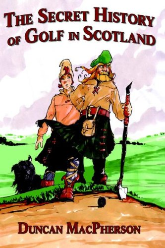 The Secret History of Golf in Scotland 9780978640002