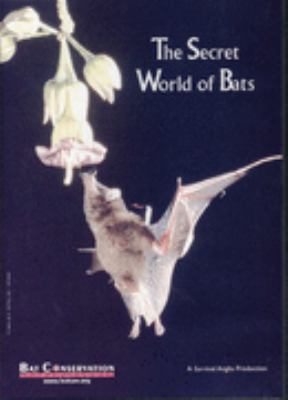 The Secret World of Bats 9780974237923