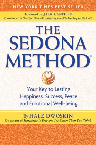 The Sedona Method: Your Key to Lasting Happiness, Success, Peace and Emotional Well-being 9780971933415