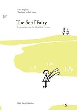 The Serif Fairy: Explorations in the World of Letters 9780979048623
