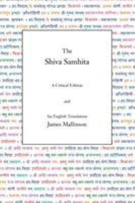 The Shiva Samhita: A Critical Edition and an English Translation 9780971646650
