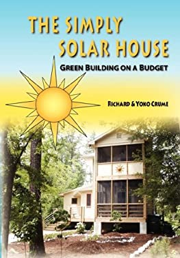 The Simply Solar House: Green Building on a Budget 9780977490691