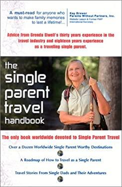 The Single Parent Travel Handbook 9780972362702