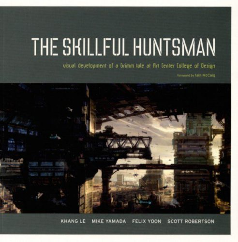 The Skillful Huntsman: Visual Development of a Grimm Tale at Art Center College of Design 9780972667647