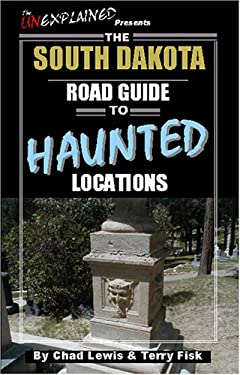 The South Dakota Road Guide to Haunted Locations 9780976209935