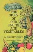 The Story of Our Fruits and Vegetables 9780977623273