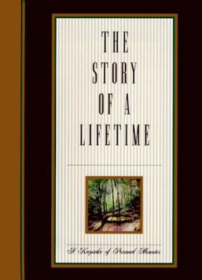 The Story of a Lifetime: A Keepsake of Personal Memoirs 9780970062680