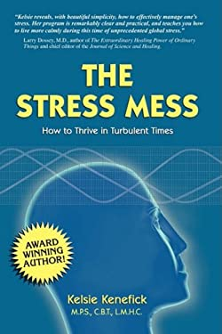 The Stress Mess: How to Thrive in Turbulent Times 9780977749317