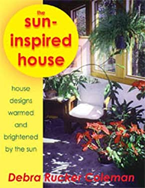 The Sun-Inspired House: House Designs Warmed and Brightened by the Sun 9780976731801
