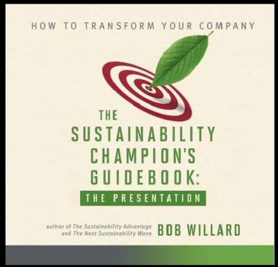 The Sustainability Champion's Guidebook: The Presentation DVD 9780978414016
