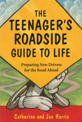 The Teenagers Roadside Guide to Life 9780975551554