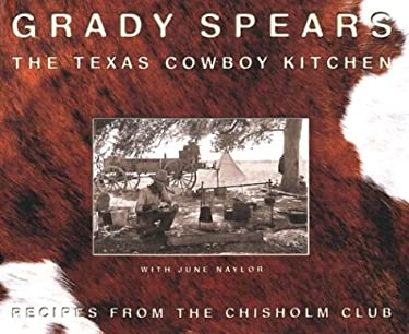 The Texas Cowboy Kitchen: Recipes from the Chisholm Club 9780972449502