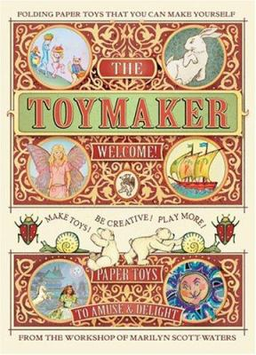 The Toymaker: Folding Paper Toys That You Can Make Yourself: Paper Toys to Amuse and Delight 9780975988404