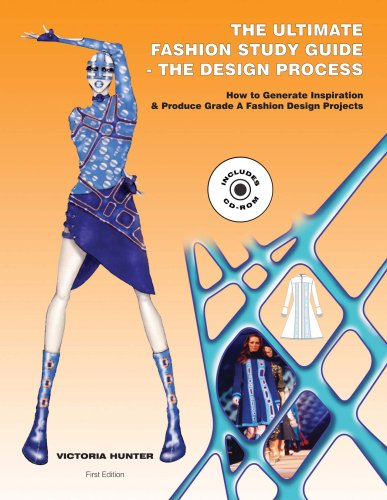 The Ultimate Fashion Study Guide: The Design Process: How to Generate Inspiration & Produce Grade A Fashion Design Projects [With CDROM]