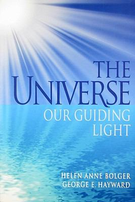 The Universe: Our Guiding Light