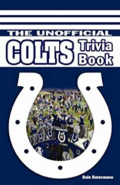 The Unofficial Colts Trivia Book 9780976336181