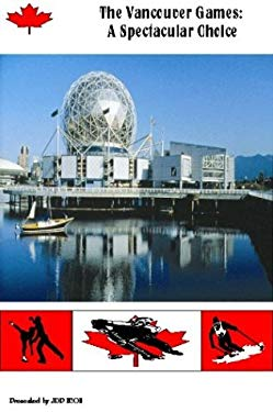 The Vancouver Games: A Spectacular Choice 9780974533803