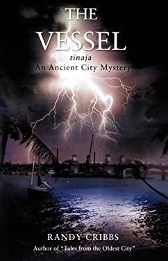 The Vessel Tinaja an Ancient City Mystery 9780972579681
