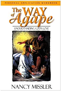 The Way of Agape: Understanding God's Love 9780975359334