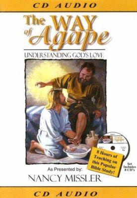 The Way of Agape: Understanding God's Love 9780976099475