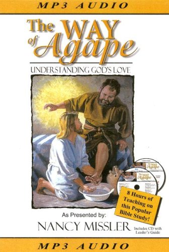 The Way of Agape: Understanding God's Love [With Leader's Guide on CD] 9780976099499