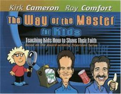 The Way of the Master for Kids: Teaching Kids How to Share Their Faith 9780974930053