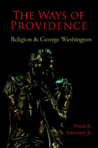 The Ways of Providence, Religion and George Washington 9780976823810