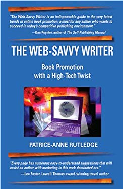 The Web-Savvy Writer: Book Promotion with a High-Tech Twist 9780977830404