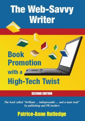 The Web-Savvy Writer: Book Promotion with a High-Tech Twist (Second Edition 9780977830428
