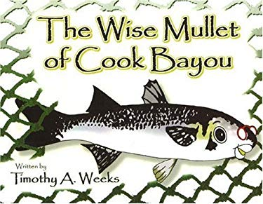 The Wise Mullet of Cook Bayou 9780977992805