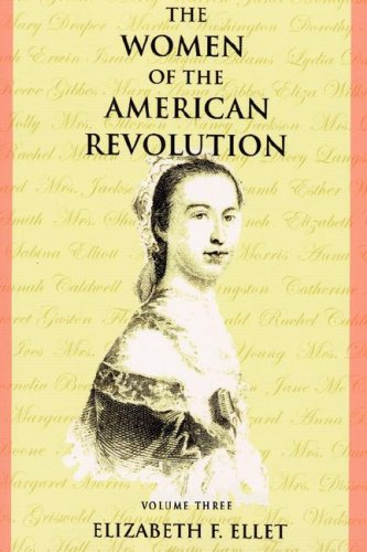 The Women of the American Revolution - Volume III 9780975366752