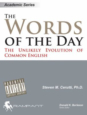 The Words of the Day: The Unlikely Evolution of Common English 9780976157335