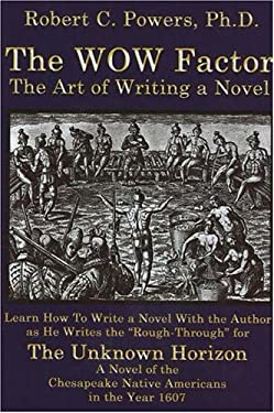The Wow Factor: The Art of Writing a Novel 9780976977339