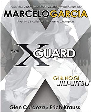 The X-Guard: Gi & No-Gi Jiu-Jitsu 9780977731503