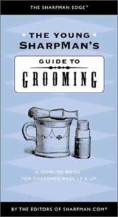The Young Sharpman's Guide to Grooming: A How-To Book for Sharpmen Ages 13 & Up 4320527