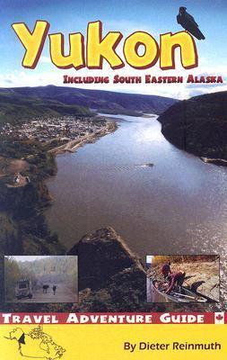 The Yukon: Including South Eastern Alaska 9780973765601