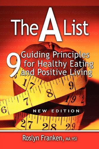 The a List: 9 Guiding Principles for Healthy Eating and Positive Living, New Edition 9780978427405