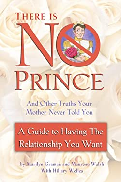 There Is No Prince: And Other Truths Your Mother Never Told You 9780971854871