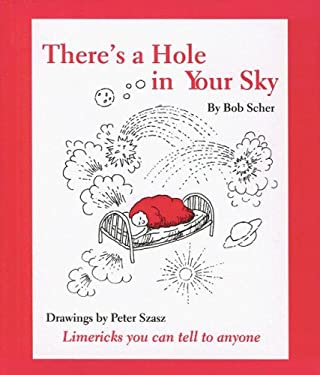 There's a Hole in Your Sky: Limericks You Can Tell to Anyone 9780977221240
