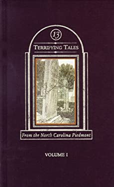 Thirteen Terrifying Tales from the North Carolina Piedmont: Volume I 9780978934200