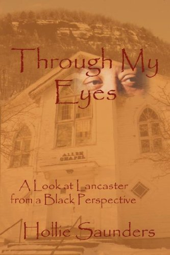 Through My Eyes: A History of Lancaster from a Black Perspective 9780978785017