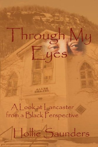 Through My Eyes: A History of Lancaster from a Black Perspective