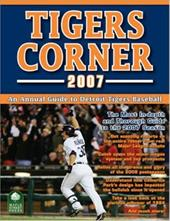 Tigers Corner: An Annual Guide to Detroit Tigers Baseball 4355937