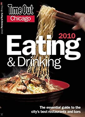 Time Out Chicago Eating and Drinking: The Essential Guide to the City's Best Bars and Restaurants 9780979398476
