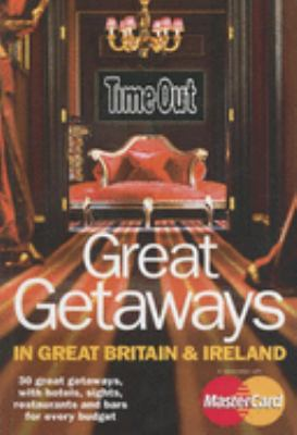 Time Out Great Getaways in Great Britain & Ireland 9780979398414